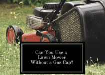 No gas cap on lawn mower