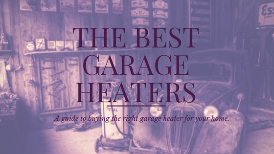 Best Garage Heater