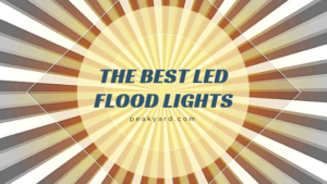 Best LED Flood Lights for your Yard – A Buyer's Guide
