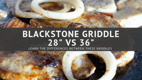 Blackstone Griddle 28″ Vs 36″