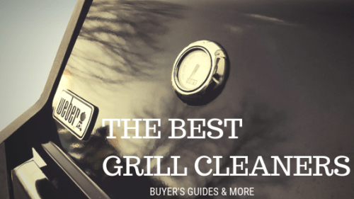 The 10 Best Grill Cleaners For 2019