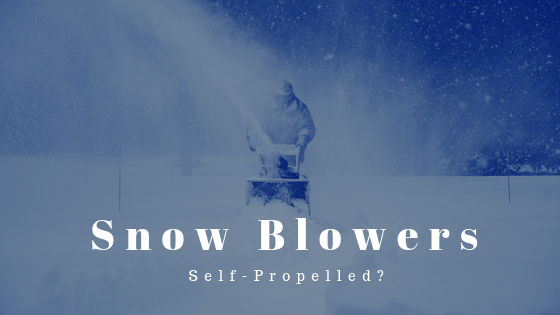 Is A Snow Blower Self-propelled