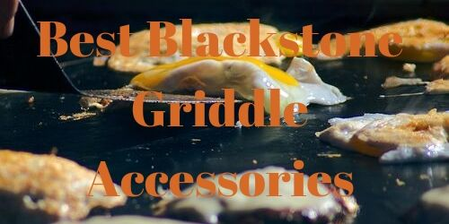 Best Blackstone Griddle Accessories